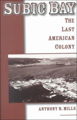 Subic Bay: The Last American Colony 9781561674305