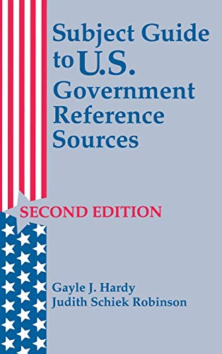 Subject Guide to U.S. Government Reference Sources 9781563081897