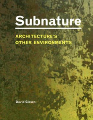 Subnature: Architecture's Other Environments 9781568987774