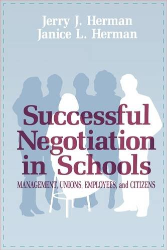 Successful Negotiation in School: Management, Unions, Employee, and Citizens 9781566765879