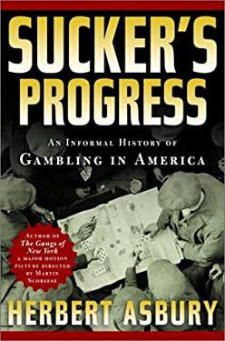 Sucker's Progress: An Informal History of Gambling in America 9781560254959