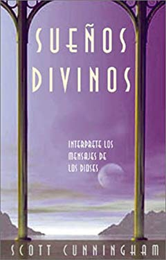 Suenos Divinos: Interprete los Mensajes de los Diosas = Dreaming the Divine 9781567181548