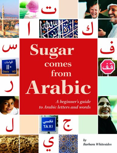 Sugar Comes from Arabic: A Beginners Guide to Arabic Letters and Words 9781566567572