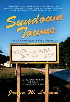 Sundown Towns: A Hidden Dimension of American Racism 9781565848870