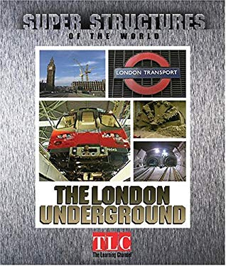 Super Structures of the World: London Underground - L 9781567118667
