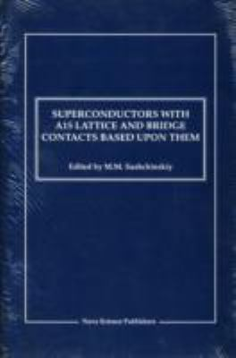 Superconductors with A15 Lattice and: Bridge Contacts Based Upon Them 9781560720119