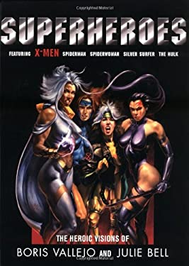 Superheroes: The Heroic Visions of Boris Vallejo and Julie Bell 9781560253396
