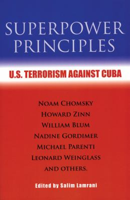 Superpower Principles: U.S. Terrorism Against Cuba 9781567513400