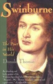 Swinburne the Poet in His World