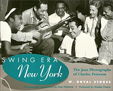 Swing Era New York: The Jazz Photographs of Charles Peterson 9781566392273