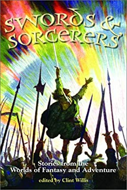 Swords and Sorcerers: Stories from the World of Fantasy and Adventure 9781560254157