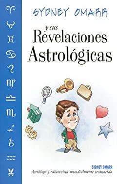 Sydney Omarr y Sus Revelaciones Astrola3gicas Sydney Omarr y Sus Revelaciones Astrola3gicas 9781567185010