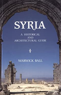 Syria: A Historical and Architectural Guide 9781566562256