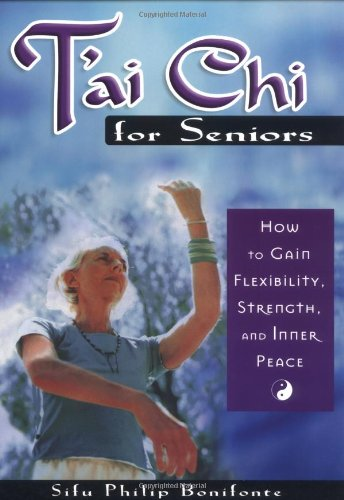 T'ai Chi for Seniors: How to Gain Flexibility, Strength, and Inner Peace 9781564146977