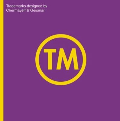 TM: Trademarks Designed by Chermayeff & Geismar 9781568982564