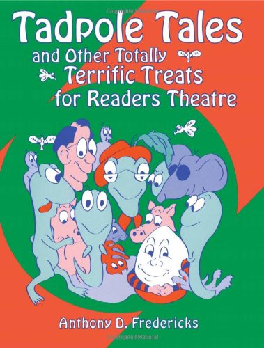 Tadpole Tales and Other Totally Terrific Treats for Readers Theatre 9781563085475