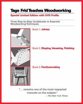 Tage Frid Teaches Woodworking Set: Three Step-By-Step Guidebooks to Essential Woodworking Techniques 9781561588268
