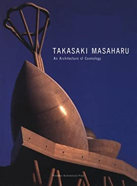 Takasaki Masaharu: An Architecture of Cosmology 9781568981215