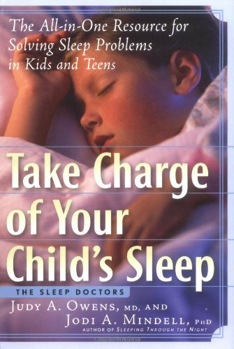 Take Charge of Your Child's Sleep: The All-In-One Resource for Solving Sleep Problems in Kids and Teens 9781569243626