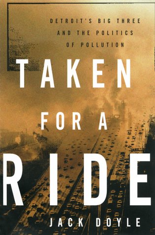 Taken for a Ride: Detroit's Big Three and the Politics of Air Pollution 9781568581477