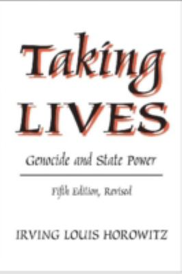Taking Lives: Genocide and State Power 9781560003083