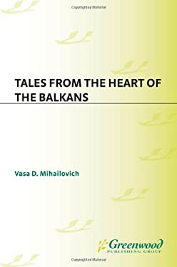 Tales from the Heart of the Balkans 9781563088704