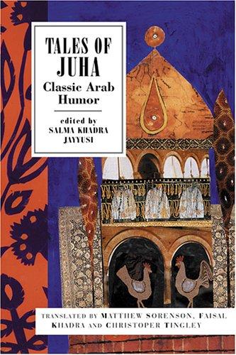 Tales of Juha: Classic Arab Folk Humor 9781566566414