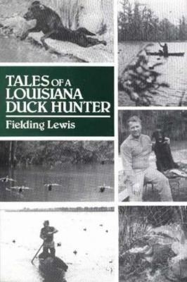 Tales of a Louisiana Duck Hunter 9781565549432