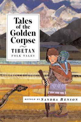 Tales of the Golden Corpse: Tibetan Folk Tales 9781566566322