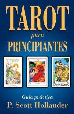 Tarot Para Principiantes: Gua-A Practica 9781567183993