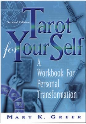 Tarot for Your Self: A Workbook for Personal Transformation 9781564145888