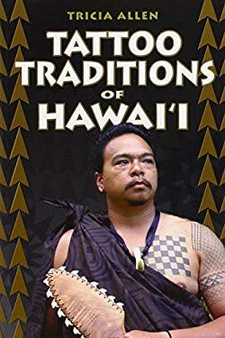 Tattoo Traditions of Hawai'i 9781566477703