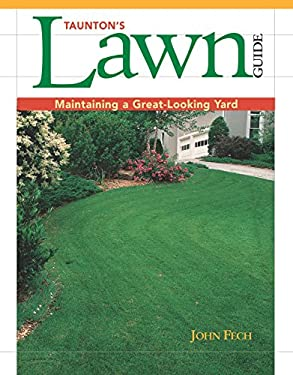 Taunton's Lawn Guide: Maintaining a Great-Looking Yard 9781561585205