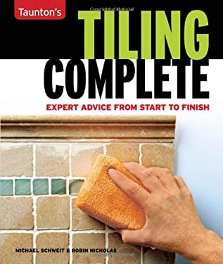 Taunton's Tiling Complete: Expert Advice from Start to Finish 9781561588121