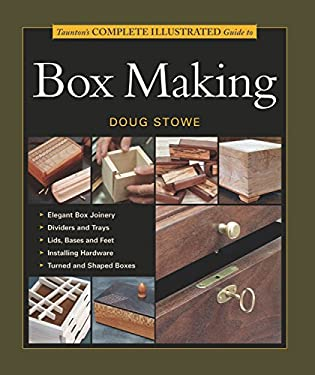 Taunton's Complete Illustrated Guide to Box Making 9781561585939