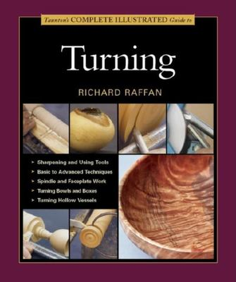 Taunton's Complete Illustrated Guide to Turning 9781561586721