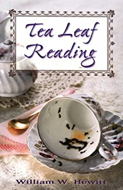 Tea Leaf Reading: Formely Secrets of Tea Leaf Reading 9781567183917