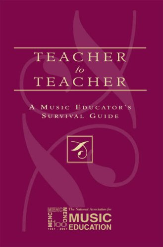 Teacher to Teacher: A Music Educator's Survival Guide 9781565451612