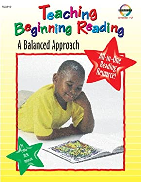 Teaching Beginning Reading: A Balanced Approach 9781564179487