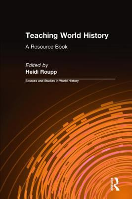 Teaching World History: A Resource Book 9781563244193