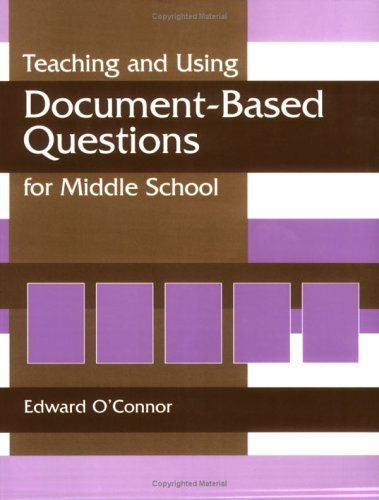 Teaching and Using Document-Based Questions for Middle School 9781563089749