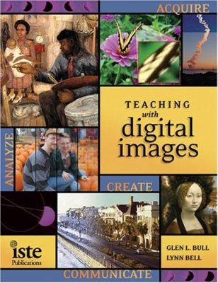 Teaching with Digital Images: Acquire, Analyze, Create, Communicate [With CDROM] 9781564842190