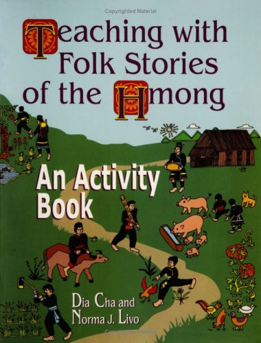 Teaching with Folk Stories of the Hmong: An Activity Book 9781563086687