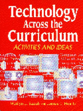Technology Across the Curriculum: Activities and Ideas 9781563084447