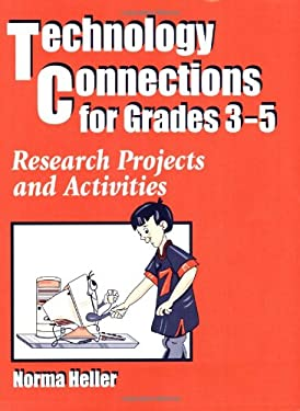 Technology Connections for Grades 3-5: Research Projects and Activities 9781563085086