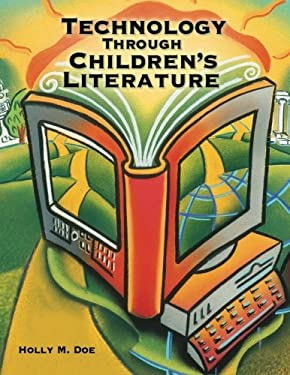 Technology Through Children's Literature 9781563089725
