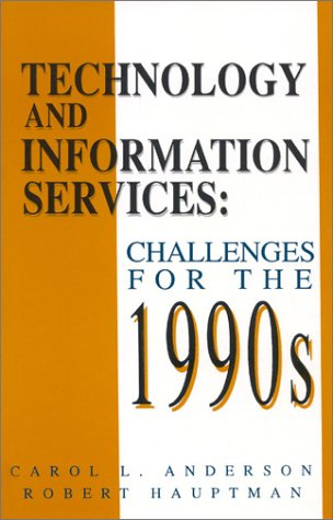 Technology and Information Services: Challenges for the 1990's 9781567500202