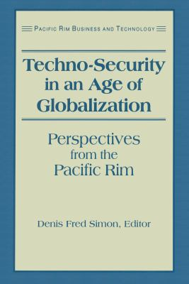 Techo-Security in an Age of Globalization: Perspectives from the Pacific Rim 9781563246739