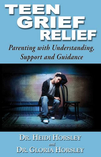 Teen Grief Relief: Parenting with Understanding, Support and Guidance 9781568251103