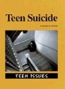 Teen Issues: Teen Suicide 9781560065722